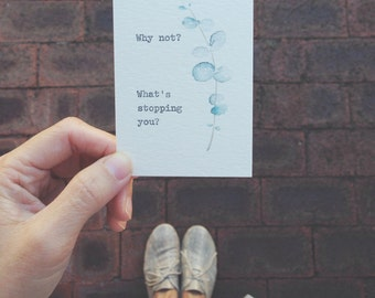 Why not? What's stopping you? Motivational card watercolor art by dabblelicious