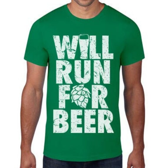 Will run for beer funny beer shirt gift for runner for Funny craft beer shirts