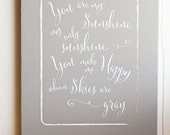 You are my sunshine my only sunshine you make me happy when skies are gray, Giclee, Art Print, Canvas Sign, Nursery Quote, Home Decor, Gift