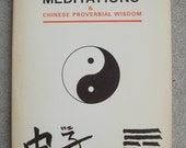 Kung Fu Meditations & Chinese Proverbial Wisdom - Collection of Focal Point Poems - 1981 Edition Vintage Paperback