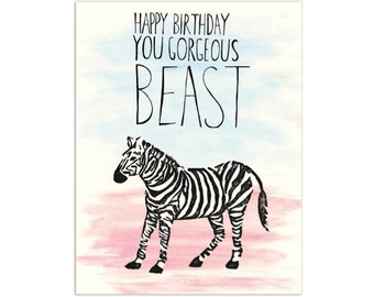 Birthday Card, You Gorgeous Beast, Block Print, Zebra (AD25)