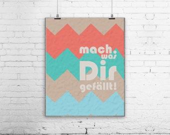 Mach war Dir Gefällt deutschen Poster, Art Print, English, Typografie, moderne Home Design, Chevron, Zick-Zack-SALE - kaufen 2 = 3