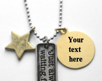 Peter Pan necklace - Just always be waiting for me - your text hand stamped on the brass disc