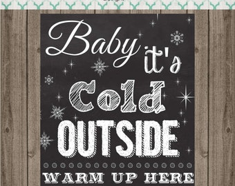 Baby It's Cold Outside Chalk Board Sign - Hot Cocoa Bar Sign - Hot Chocolate Bar Sign