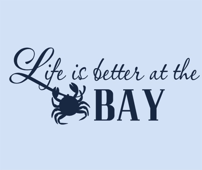 Life Is Better At The Bay Wall Decal Vinyl Decal Vinyl