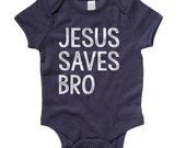 Jesus Save Bro - Infant Baby Onesie - Short Sleeve One-Piece - Lord God Savior Gospel Church (Boy Girl)