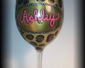 Hand Painted Cheetah print wine glass, Personalized wine glass, birthday wine glass. bridesmaid wine glasses