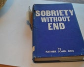 Sobriety Without End by Father John Doe 1964