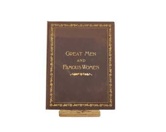 Great Men and Famous Women Illustrated Volume II by Selmar Hess, Large Decorative Book, All Edge Golden Gilt