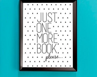 Just ONE MORE BOOK please - A4 digital print - Instant Download.