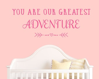 You Are Our Greatest Adventure Wall Decal - Decals - Vinyl Decal - Teen Girl Name Decals - Kids Decals - Childrens Decals - Nursery Decals