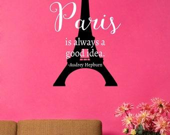 Paris Is Always A Good Idea Decal - Audrey Hepburn Quote Decal - Paris Eiffel Tower Decal - Paris France Decor - Eiffel Tower Decor