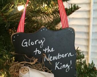 "Baby Jesus Christmas "" Glory to the Newborn King"" Ornament"