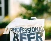 Beer Bag, Professional Beer Taster,  present, men's gift, father's day present, husband
