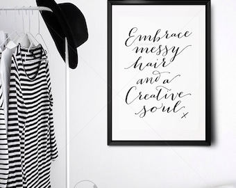 Embrace Messy Hair || typography print, embrace messy hair print, creative quote, black and white art, minimalist art, hair quote
