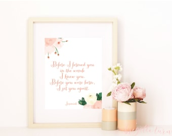 Girl Bible Verse Wall Art Print | Before I formed you in the womb I knew you. Before you were born, I set you apart. | Jeremiah 1:5
