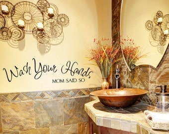 Bathroom Decor, Bathroom Wall Decal, Wash Your Hands Mom Said So Sticker, Bathroom Wall Art, Bathroom Vinyl Decal, Wall Decal