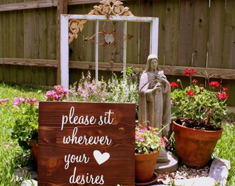 please sit wherever your heart desires Rustic Wedding Signs 16 x 19