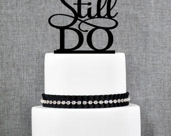 We Still Do Wedding Anniversary Topper, Elegant Script Anniversary Topper, Romantic Cake Topper, Anniversary Gift, Glitter Topper (T063)