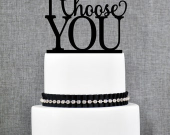 I Choose You Elegant Wedding Cake Topper, Custom Wedding Topper, Modern Cake Topper, Available in 15 Colors and 6 Glitter Options- (T138)