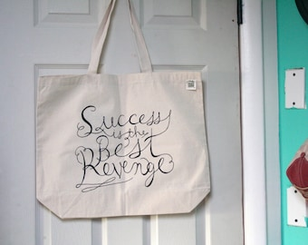 Success is the Best Revenge - screen printed inspirational tote - hand lettered typography design