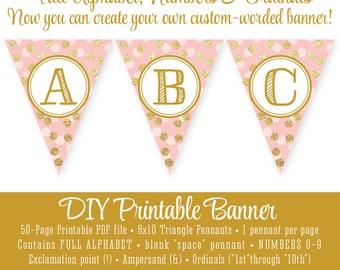 Blush Pink Gold Glitter Printable FULL ALPHABET Banner - Pennant Pendant Bunting Banner Custom - Girl Birthday Party Baby Shower - Big One