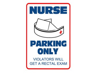 NURSE Week - Funny *Gag* Parking sign. 8x12 Aluminum.Great gift. RN, LPN, Nurse