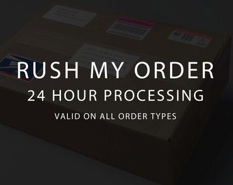 RUSH ORDER UPGRADE - Have Your Order Shipped Within 24 hours