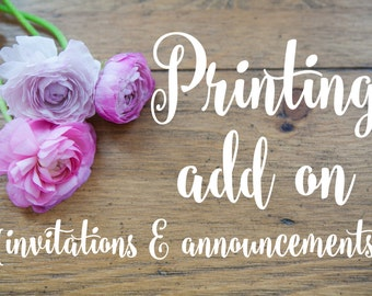 Printing Add On {INVITATIONS/ANNOUNCEMENTS}
