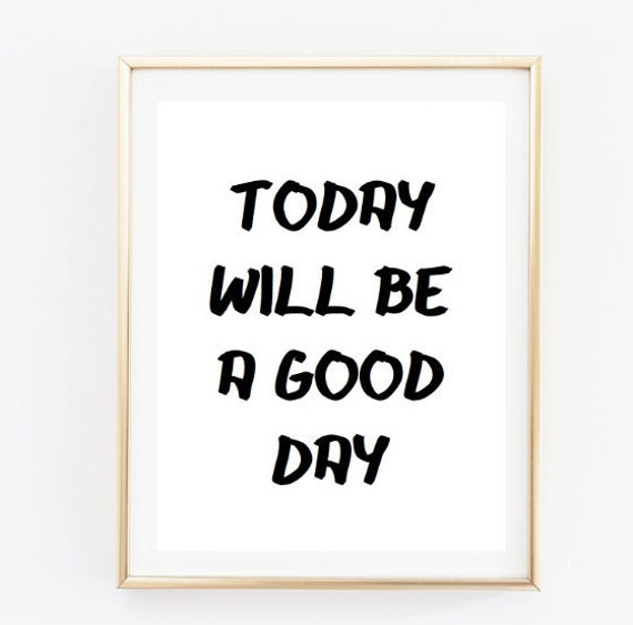 Quotes For A Good Day: Items Similar To Today Will Be A Good Day Tumblr Quote