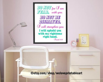 Isaiah 41, Do Not Fear, Bible Verse Sign, Scripture Print, Printable Wall Art, Scripture Sign, Scripture Wall Art, INSTANT DOWNLOAD