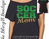 SOCCER Mom Glitter Dolman Shirt, SOCCER Mom Shirt, Custom Soccer Mom Glitter Shirt
