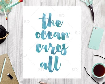The ocean cures all - PRINTABLE Wall art / ocean wall print / nautical wall art / blue watercolor calligraphy / typography art print