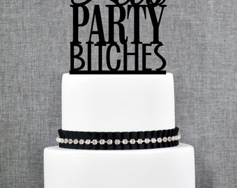Let's Party Bitches Cake Topper, Modern Cake Topper, Custom Bachelorette Cake Decoration, Topper in Your Choice of Color- (T083)