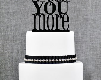 Love You More Wedding Cake Topper, Custom Romantic Wedding Cake Decoration in your Choice of Color, Modern and Elegant Cake Topper- (T054)
