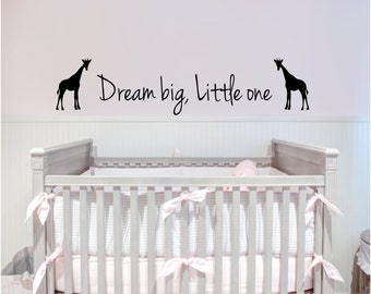 Dream big, Little one Wall Decal - Dream Big Little One with Giraffe - Giraffe Decal - Giraffe Wall Decal - Baby Room Decal - Baby Room Gift