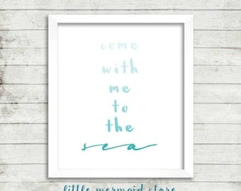 Come With Me To The Sea Printable, Instant Download
