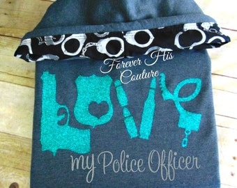 Police wife- FREE SHIPPING-Love pullover-LEO Law enforcement Police Girlfriend Police Wife deputy, trooper, thin blue line, back the blue