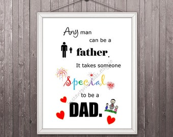 Unique Fathers Day Gift for Dad INSTANT DOWNLOAD Digital Download Instant print birthday special dad wall decor art print unique