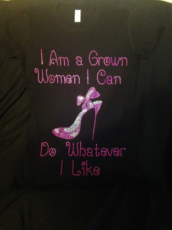 Grown Woman By DeesBlingTees On Etsy