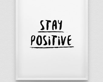 stay positive print // positive thinking print // inspirational print // black and white home decor print // office decor // positive poster