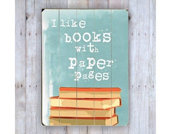 I Like Books Sign, Book Art, Book Lover Gift, Book Quote, Gift for Reader, Library Art, Library Sign, Wood Plank Sign