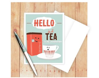 Hello Is It Tea You're Looking For, Tea Cup Card, Tea Part Invitation, Tea Pun, Blank Note Card, Tea Lover Gifts, Tea Cup Art, Friend Card