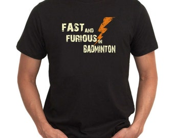 Fast And Fourius In Badminton T-Shirt