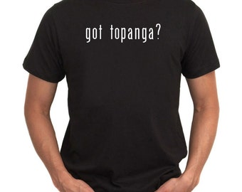 Got Topanga? T-Shirt