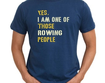 Yes I Am One Of Those Rowing People T-Shirt