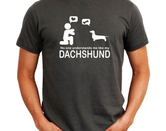No One Understands Me Like My Dachshund T-Shirt