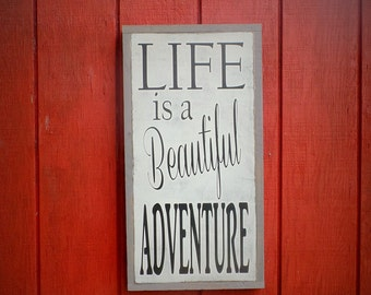 Life is a Beautiful Adventure Wood Sign Great Adventure Wooden SIgn Inspirational Handpainted Word Art Christmas gift