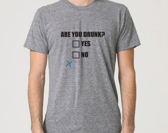 Funny tshirt. Are you drunk, yes or no?  Funny shirt. Drinking shirt. Geek humor. Grey American Apparel Tee by Pink Pig Printing