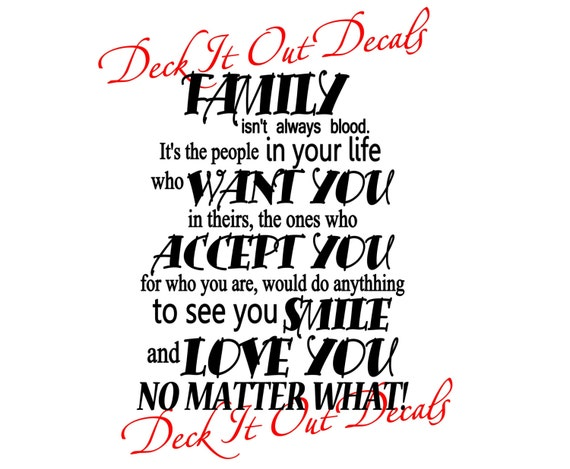 Family Isn't Always Blood...... Vinyl Decal ....E00136